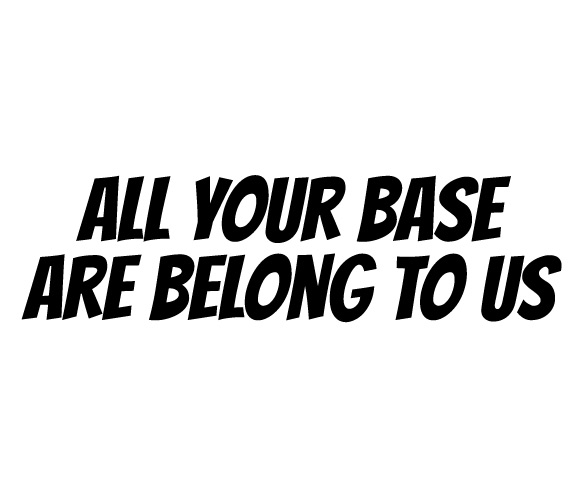 Sticker – All Your Base Are Belong to Us