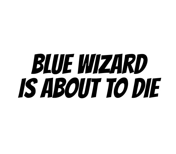 sticker blue wizard is about to die 1up baby