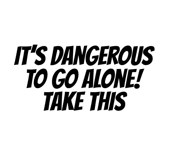 Sticker – It's Dangerous to Go Alone! Take This
